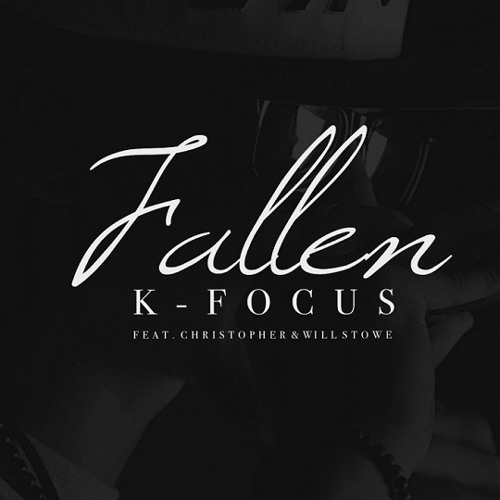 K-Focus - Fallen (feat. Christopher & Will Stowe)