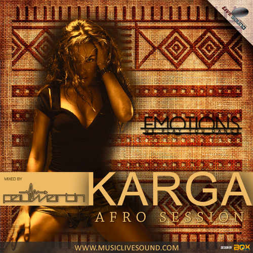"""Karga"" Afro-Session (Mixed by DJ Paul Martin)"