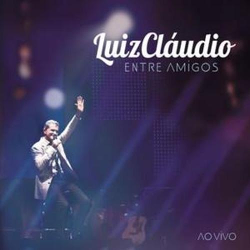 Luiz Cláudio - Precisamos nos amar