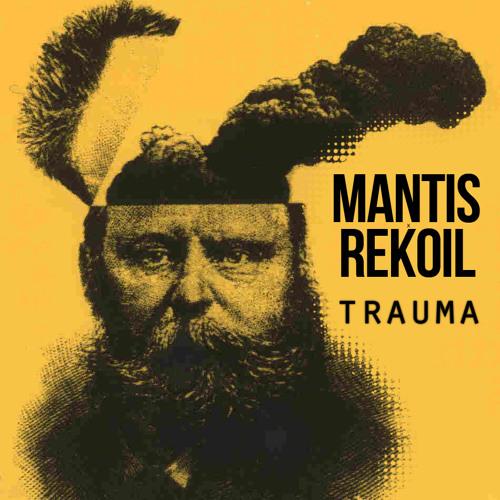 Mantis x Rekoil - Trauma [CLIP]