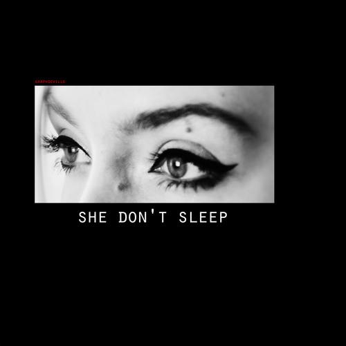 SHE-DON'T-SLEEP