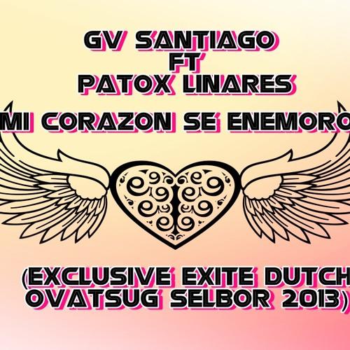 Gv Santiago Ft Dj Patox - Mi Corazon se Enamoro (Exclusive Remix Ovatsug Selbor 2013)