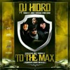 Dj Hidro Ft. MikeG, Jigg  & Vegas Fontaine - To The Max (Dirty Mix)
