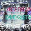 Better off Hard (Alice Deejay vs David Guetta mix) Vik Razo - Free Download