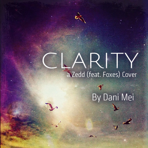 Clarity (Zedd ft. Foxes - Cover)