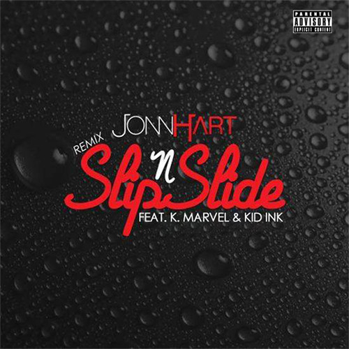 John Hart - Slip N Slide (Remix) feat. K. Marvel & Kid Ink