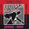 Drop The Needle - Maestro Fresh Wes (GYNXxx Re-Take)