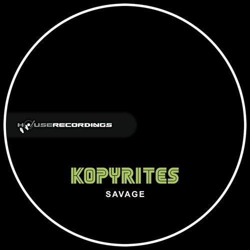 kopyrites - Savage (Original Mix) ***OUT NOW ON BEATPORT***