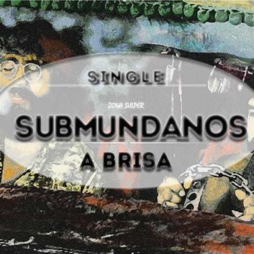 Submundanos - A Brisa