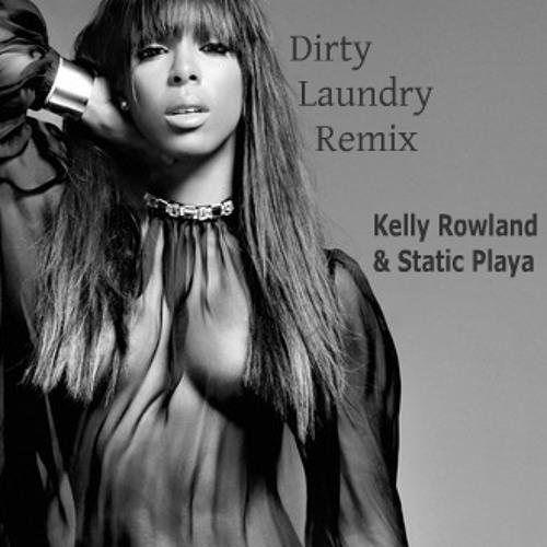 Kelly Rowland - Dirty Laundry (Remix) with Static Playa