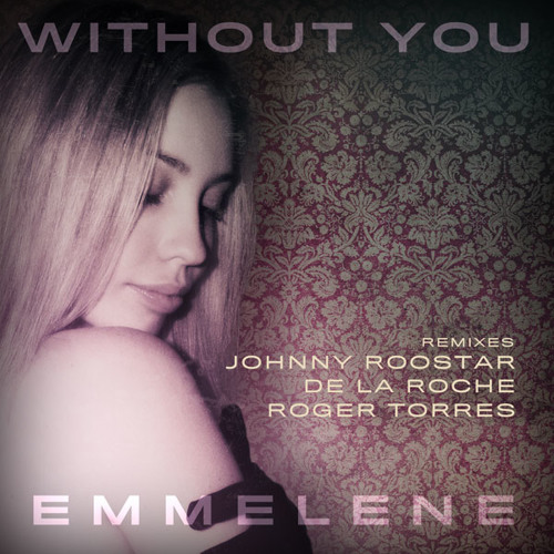 Emmelene - Without You (Johnny Roostar Candlelight Remix)