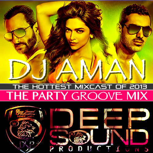 THE PARTY GROOVE MIX- DEEJAY AMAN