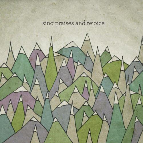 Sing Praises and Rejoice