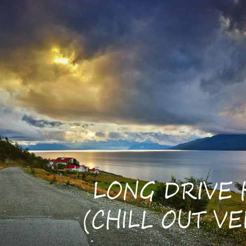 Long Drive Home (Chill Out Version)