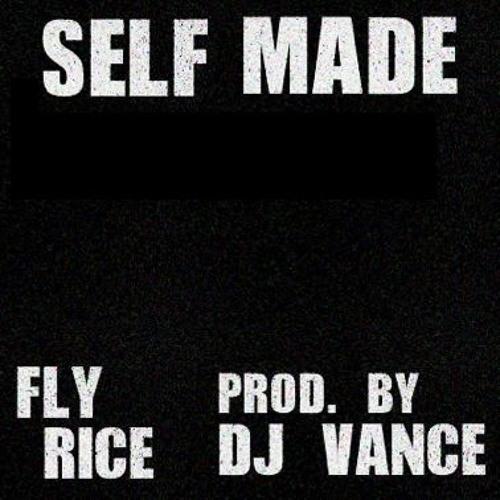 Self Made (Ft. Fly Rice) (Prod. by DJ Vance)