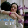 Tum Hi Ho ( English Remix)  Dj Mix By Dj SM