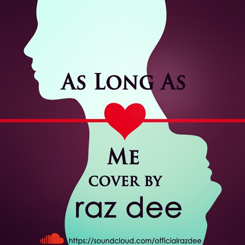 As Long As You Love Me- Raz Dee [Acoustic cover]