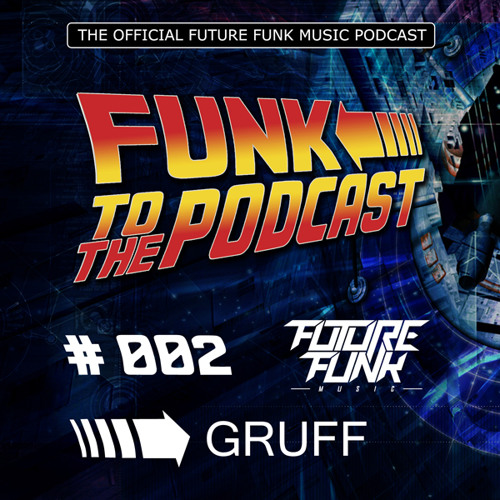 Funk To The Podcast 002 - Mixed by Gruff