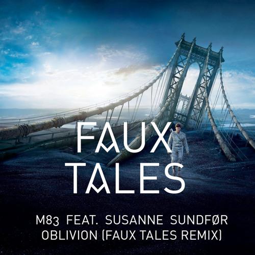 M83 feat. Susanne Sundfør - Oblivion (Faux Tales Remix)