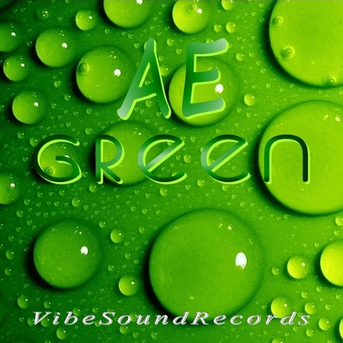 AE - Green (Original Mix)    OUT NOW on Vibe Sound Records