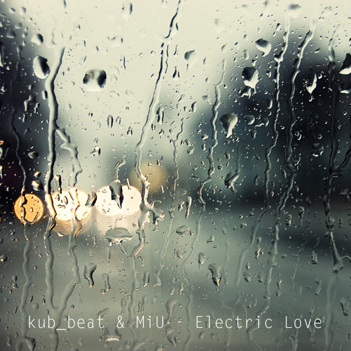 kub_beat & MiU - Electric Love (RMX from Sound of Noise OST)
