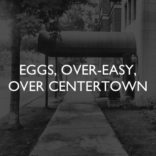 Eggs, Over-Easy, Over Centertown
