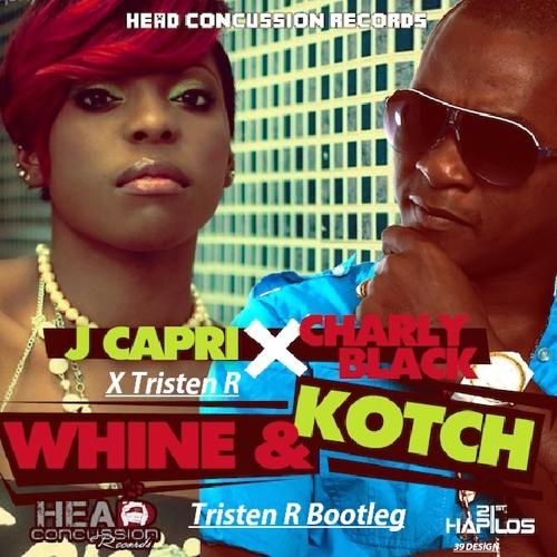 Charly Black & J Capri - Whine & Kotch (Tristen R Bootleg) *FREE DOWNLOAD*
