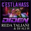 DIDEN Ft. REDA TALIANI & DJ ALI H - C'EST LA HASS By Essam Dèn' Vendeur de c0c ♫ ♪ ♥ ♣ ♠