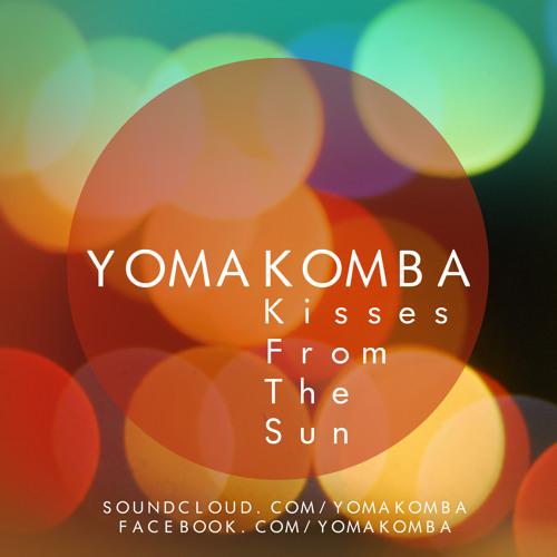 Yomakomba - Kisses From The Sun (Mixtape)