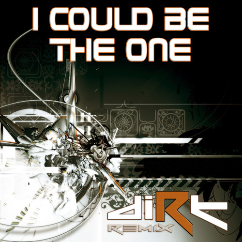 I Could Be The One (DIRT RMX) - FREE DOWNLOAD !!!
