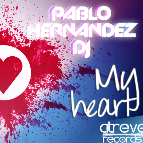 My heart - Pablo Hernandez DJ *FREE DOWNLOAD*