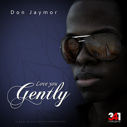 Don Jaymor - Love You Gently (prod. by 341 Music Group)