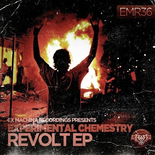 Experimental Chemistry - Revolt EP [Ex Machina Recordings] (Out NOW!)