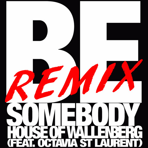 """""""Be Somebody"""" [Kings of the Universe Fierce Mix] (feat. Octavia St Laurent)"""