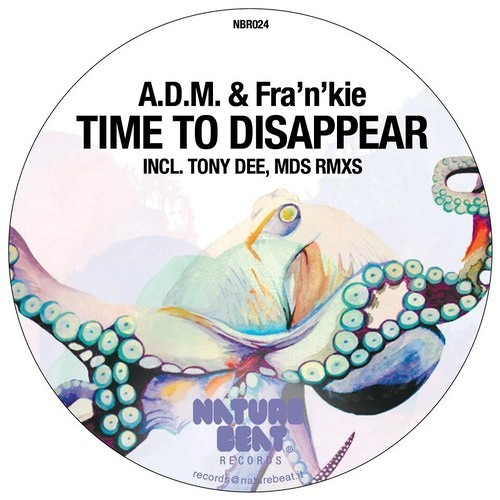 A.D.M. & Fra'n'Kie - Time To Disappear ( MdS Remix) [ Nature Beat Records ]