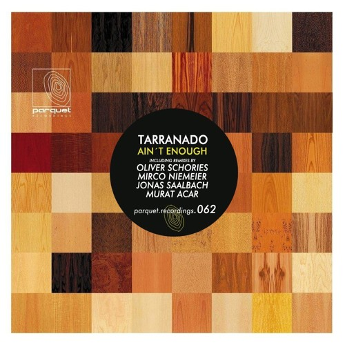 Tarranado - Ain't Enough (Oliver Schories Remix) Snip