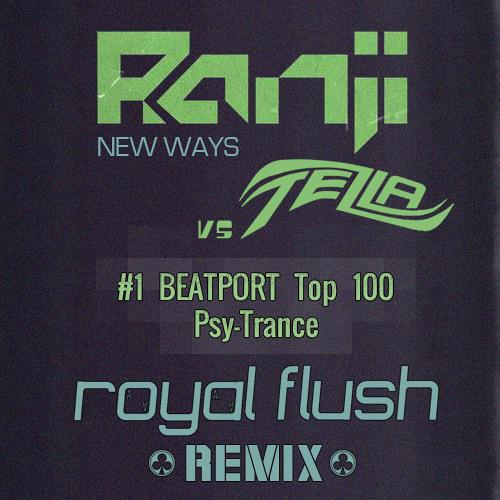 Ranji vs Tezla - New Ways (Royal Flush Remix) **Demo Version**