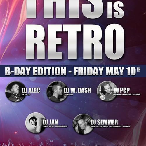 THIS is RETRO! *bday edition* dj SEMMER (22->23) 10.05.13