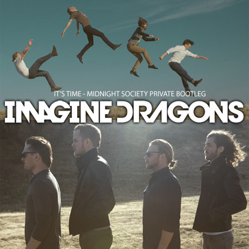 Imagine Dragons - It's Time (Midnight Society's Private Remix) - SC Edit