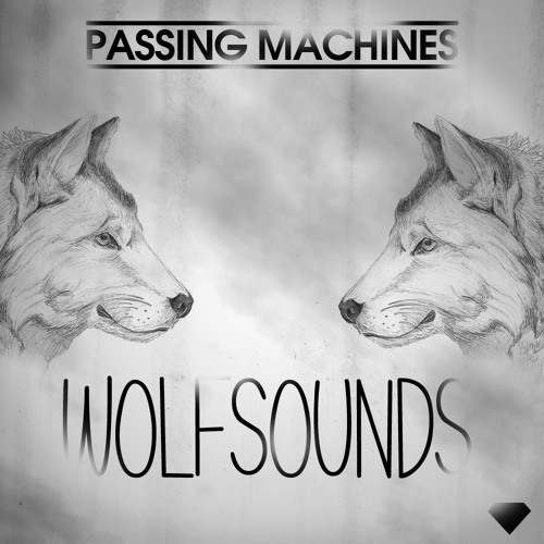 Passing Machines - Wolfsounds (Original Mix) !Free Download!