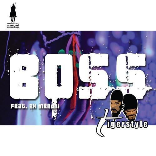 Tigerstyle feat. RK Mendhi - Boss (Mat The Alien Remix)