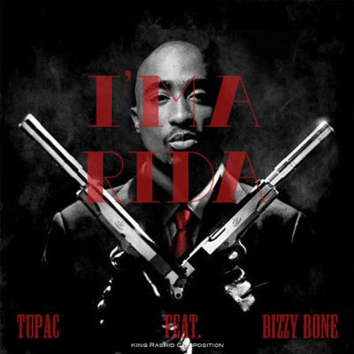 Tupac feat. Bizzy Bone - I'm a Rida