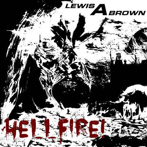 Lewis A Brown - Hellfire! (Demo)