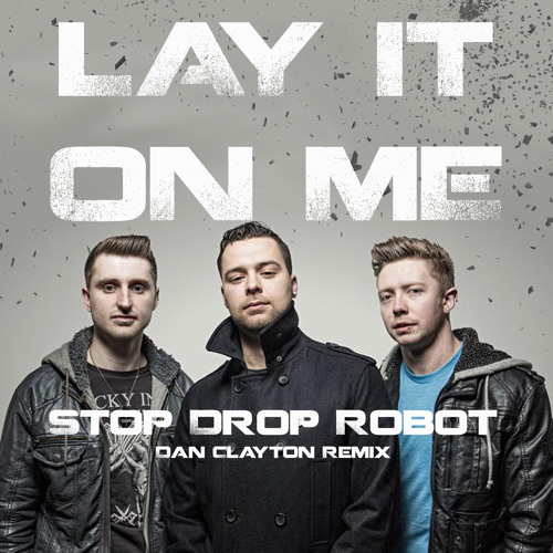 Lay It On Me (Dan Clayton Remix)