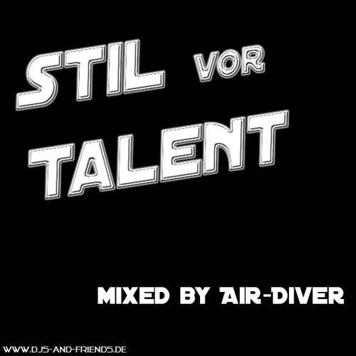 Stil vor Talent - mixed by Air-Diver