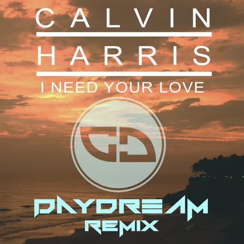 Calvin Harris - I Need Your Love (Daydream Remix)