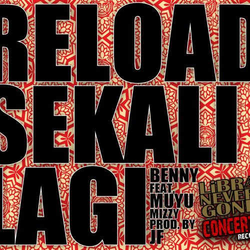RELOAD SEKALI LAGI FT. MUYU MIZZY by BENNY (PRODUCED BY JF)