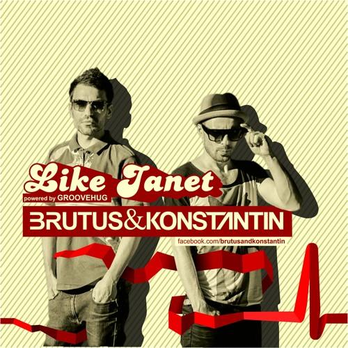 BRUTUS & KONSTANTIN - Like Janet (part I)