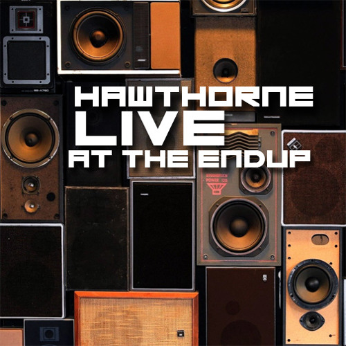 Hawthorne |  LIVE at Fever | The EndUp | May 17 2013