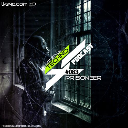 Art Style: Techno | Podcast #083 : Prisoneer [FACEBOOK.COMARTSTYLETECHNO]